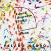 Island Universe Story Three album lyrics, reviews, download