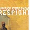 Rimsky - Korsakov - Scheherazade/Respighi - Fountains of Rome album lyrics, reviews, download