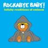 Lullaby Renditions of Eminem album lyrics, reviews, download