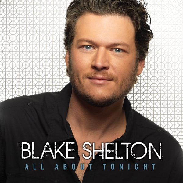 All About Tonight - EP by Blake Shelton album reviews, ratings, credits