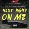 Next Body on Me song lyrics