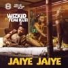 Jaiye Jaiye (feat. Femi Kuti) - Single album lyrics, reviews, download