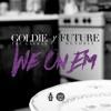 We on 'Em (feat. Future) - Single album lyrics, reviews, download