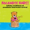 Lullaby Renditions of Creedence Clearwater Revival album lyrics, reviews, download