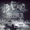 Voy Por Ti (feat. Farruko, Messiah & Mozart La Para) - Single album lyrics, reviews, download