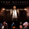 A Worshipper's Heart by Todd Dulaney album lyrics