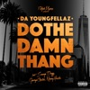 Do the Damn Thang (feat. Snoop Dogg, George Clinton & Nipsey Hussle) - Single album lyrics, reviews, download