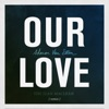 Our Love (The Juan MacLean Remix) - Single album lyrics, reviews, download