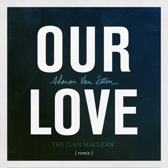 Our Love (The Juan MacLean Remix) - Single by Sharon Van Etten album reviews, ratings, credits