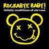 Lullaby Renditions of Nirvana album lyrics, reviews, download