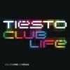 Club Life, Vol. 1 - Las Vegas by Tiësto album lyrics