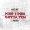 Nine Times Outta Ten (feat. Young Dolph) - Single album lyrics, reviews, download