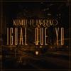 Igual Que Yo (feat. Farruko) - Single album lyrics, reviews, download