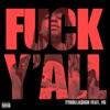 F**k Y'all (feat. YG) - Single album lyrics, reviews, download