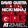 Where Them Girls At (feat. Nicki Minaj & Flo Rida) [Remixes] - EP album lyrics, reviews, download