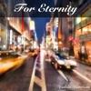 For Eternity - Single album lyrics, reviews, download