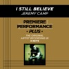 Premiere Performance Plus: I Still Believe - EP album lyrics, reviews, download