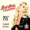 Bad Girl Takeover (feat. DJ Khaled & Meek Mill) - Single album lyrics, reviews, download