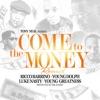 Come to the Money (Remix) [feat. Ricco Barrino] - Single album lyrics, reviews, download