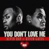 You Don't Love Me (feat. Kevin Gates) - Single album lyrics, reviews, download