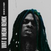 Wat U Mean (feat. Lil Yachty) [Remix] - Single album lyrics, reviews, download