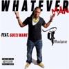 Whatever Man (feat. Gucci Mane) - Single album lyrics, reviews, download