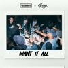 Want It All (feat. G-Eazy) - Single album lyrics, reviews, download
