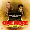 One More (feat. Kevin Gates) - Single album lyrics, reviews, download