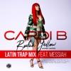 Bodak Yellow (feat. Messiah) [Latin Trap Remix] - Single album lyrics, reviews, download