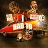 I Had To (feat. Moneybagg Yo) - Single album lyrics, reviews, download