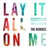 Lay It All on Me (feat. Ed Sheeran) [The Remixes] - EP album lyrics, reviews, download