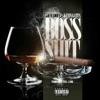 Boss Shit (feat. Kevin Gates) - Single album lyrics, reviews, download