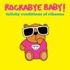 Lullaby Renditions of Rihanna album lyrics, reviews, download