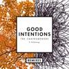Good Intentions (feat. BullySongs) [Remixes] - Single album lyrics, reviews, download