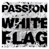Passion: White Flag (Deluxe Edition) (Live) album lyrics, reviews, download