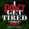I Don't Get Tired (#IDGT) [Remix] - Single album lyrics, reviews, download