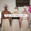 Big Girls Cry (Remixes) - EP album lyrics, reviews, download