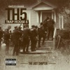 Trap House 5: The Last Chapter album lyrics, reviews, download