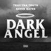 Dark Angel (feat. Kevin Gates) - Single album lyrics, reviews, download