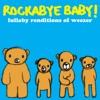 Lullaby Renditions of Weezer album lyrics, reviews, download