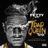 Trap Queen (feat. Quavo & Gucci Mane) song lyrics