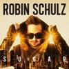 Sugar (feat. Francesco Yates) by Robin Schulz song lyrics
