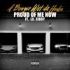 Proud of Me Now (feat. Lil Bibby) - Single album lyrics, reviews, download