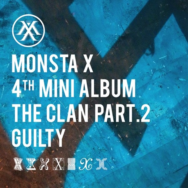THE CLAN, Pt. 2 'GUILTY' - EP by MONSTA X album reviews, ratings, credits