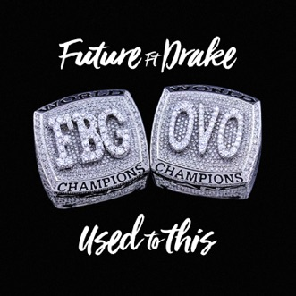 Used to This (feat. Drake) - Single by Future album reviews, ratings, credits